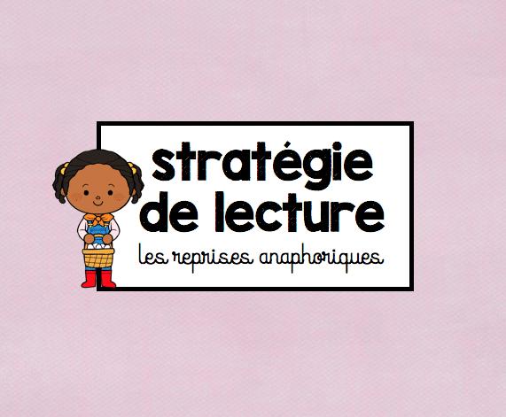 Stratégie de lecture – Les reprises anaphoriques